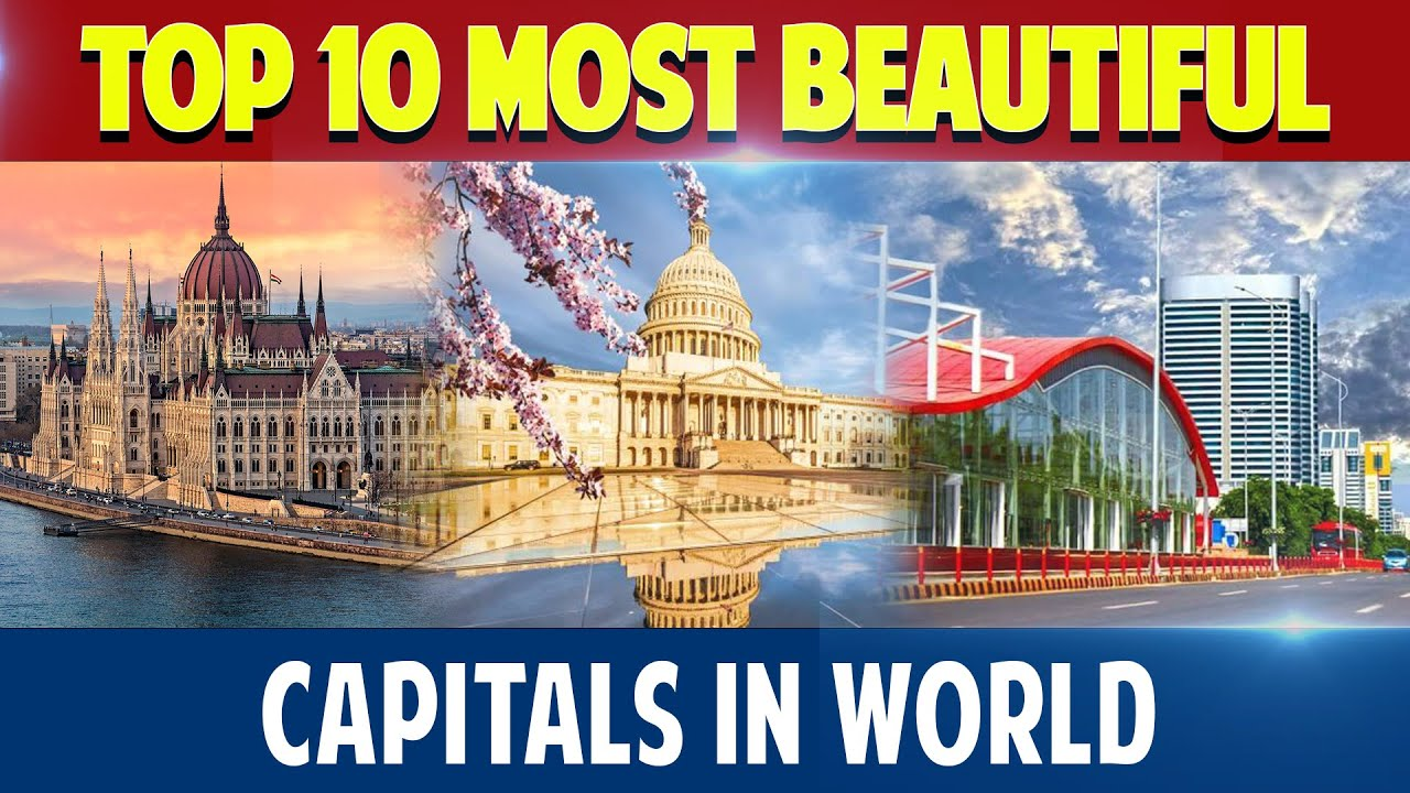 Top 10 beautiful capitals in the world