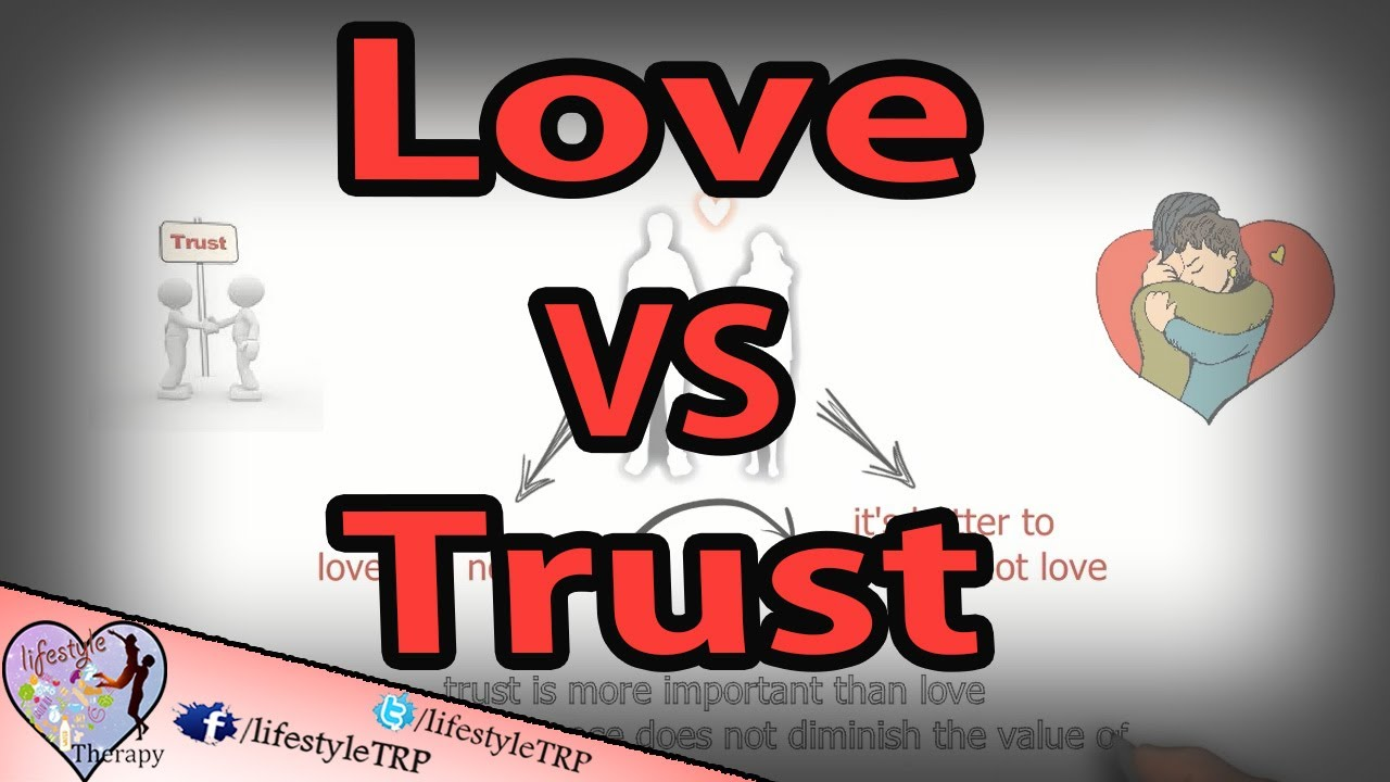 5 important reason that trust is better than love